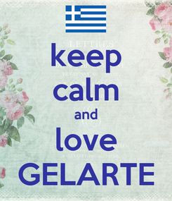 Poster: keep calm and love GELARTE
