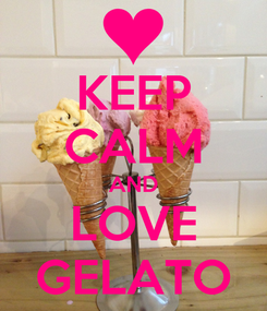 Poster: KEEP CALM AND LOVE GELATO