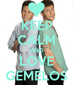 Poster: KEEP CALM AND LOVE GEMELOS