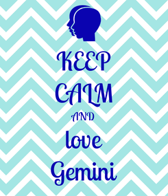 Poster: KEEP CALM AND love Gemini