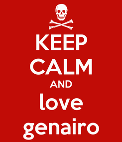 Poster: KEEP CALM AND love genairo