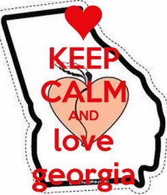 Poster: KEEP CALM AND love georgia
