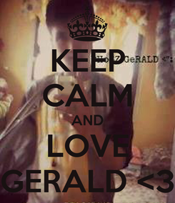 Poster: KEEP CALM AND LOVE GERALD <3