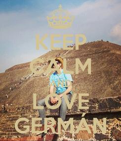 Poster: KEEP CALM AND LOVE GERMÁN