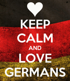 Poster: KEEP CALM AND LOVE GERMANS