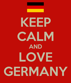 Poster: KEEP CALM AND LOVE GERMANY