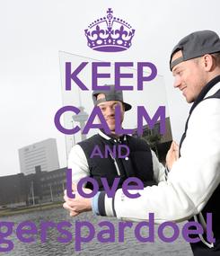 Poster: KEEP CALM AND love  gerspardoel