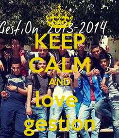 Poster: KEEP CALM AND love  gestion