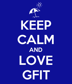 Poster: KEEP CALM AND LOVE GFIT