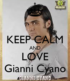Poster:  KEEP CALM AND LOVE Gianni Cyano