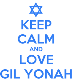 Poster: KEEP CALM AND LOVE GIL YONAH