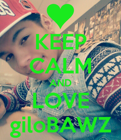 Poster: KEEP CALM AND LOVE giloBAWZ