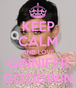 Poster: KEEP CALM AND LOVE GINNIFER GOODWIN