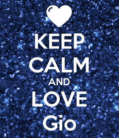 Poster: KEEP CALM AND LOVE Gio