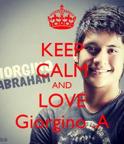 Poster: KEEP CALM AND LOVE Giorgino .A
