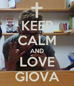 Poster: KEEP CALM AND LOVE GIOVA