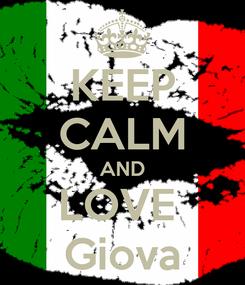 Poster: KEEP CALM AND LOVE  Giova