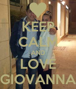Poster: KEEP CALM AND LOVE GIOVANNA