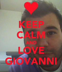 Poster: KEEP CALM AND LOVE GIOVANNI