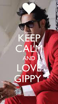 Poster: KEEP CALM AND LOVE GIPPY