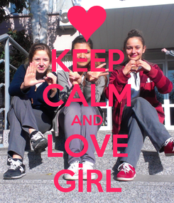 Poster: KEEP CALM AND LOVE GİRL