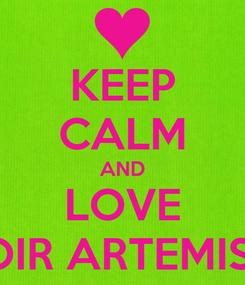 Poster: KEEP CALM AND LOVE GIRLS CHOIR ARTEMIS MAASEIK