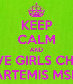 Poster: KEEP CALM AND LOVE GIRLS CHOIR ARTEMIS MSK