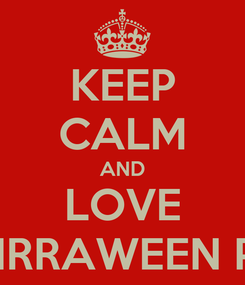 Poster: KEEP CALM AND LOVE GIRRAWEEN PS
