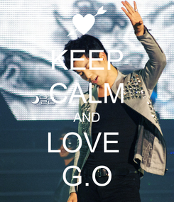 Poster: KEEP CALM AND LOVE  G.O