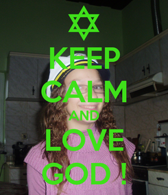 Poster: KEEP CALM AND LOVE GOD !