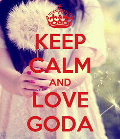 Poster: KEEP CALM AND LOVE GODA