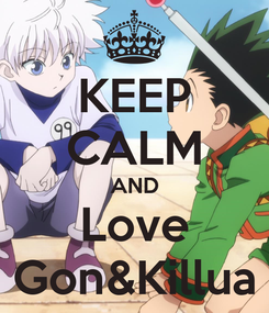 Poster: KEEP CALM AND Love Gon&Killua