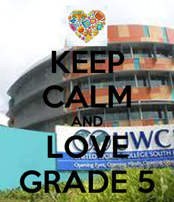 Poster: KEEP CALM AND LOVE GRADE 5