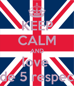 Poster: KEEP CALM AND love  grade 5 respectful