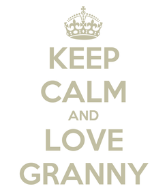 Poster: KEEP CALM AND LOVE GRANNY