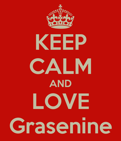 Poster: KEEP CALM AND LOVE Grasenine
