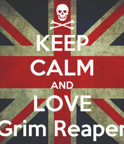 Poster: KEEP CALM AND LOVE Grim Reaper