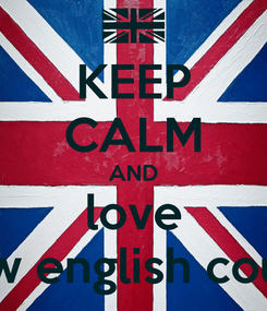 Poster: KEEP CALM AND love grow english course