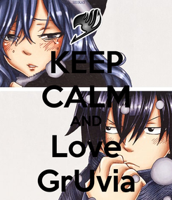 Poster: KEEP CALM AND Love GrUvia