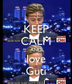 Poster: KEEP CALM AND love Guti