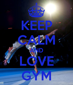 Poster: KEEP CALM AND LOVE GYM
