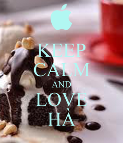 Poster: KEEP CALM AND LOVE HÀ