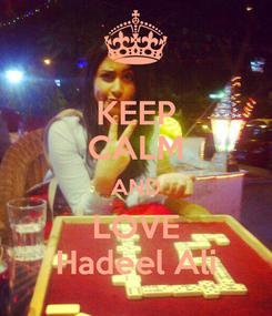 Poster: KEEP CALM AND LOVE Hadeel Ali