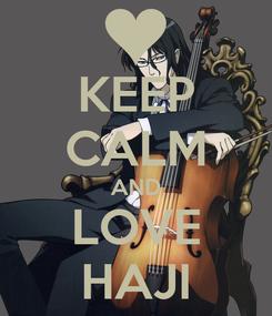 Poster: KEEP CALM AND LOVE HAJI