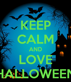 Poster: KEEP CALM AND LOVE HALLOWEEN
