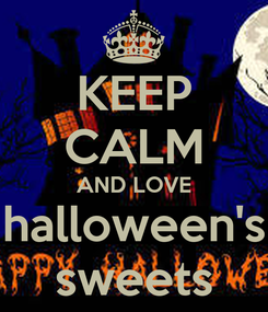 Poster: KEEP CALM AND LOVE halloween's sweets