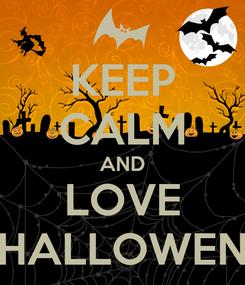 Poster: KEEP CALM AND LOVE HALLOWEN