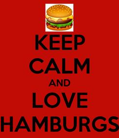 Poster: KEEP CALM AND LOVE HAMBURGS