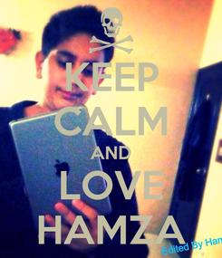 Poster: KEEP CALM AND LOVE HAMZA