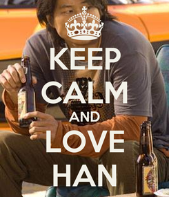 Poster: KEEP CALM AND LOVE HAN